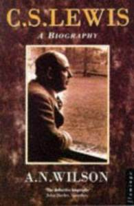 c.s. lewis: a biography by a.n. wilson