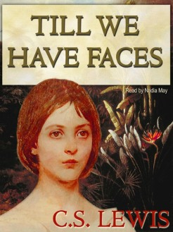 Till We Have Faces by CS Lewis