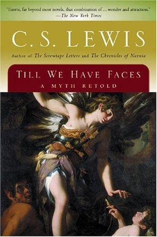 Till We Have Faces CS Lewis