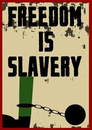 freedom is slavery
