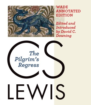 CS Lewis pilgrims regress Downing Annotated Ed