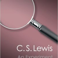 An Essential Reading List from C.S. Lewis: An Experiment on An Experiment in Criticism