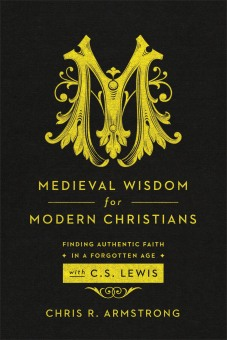 Armstrong, Medieval Wisdom for Modern Christians