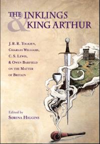 Sorina Higgins Brenton Dickieson Inklings and King Arthur