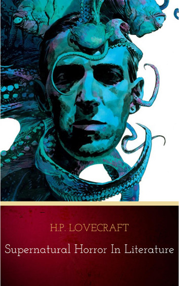 H. P. Lovecraft and the Literature of the Fantastic: Explorations in a Literary Genre