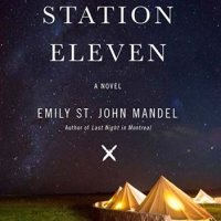 Emily St. John Mandel's Station Eleven: A Brilliant Apocalypse with an Almost Fatal Flaw (Part 1)