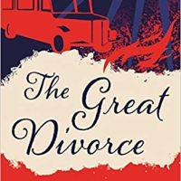"The Deeper Meaning of ""The Great Divorce"" (Throwback Thursday)"