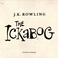 """The Ickabog,"" a New Bedtime Fairy-tale by J.K. Rowling (with Illustration Competition)"