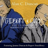 """""""Gilbert and Jack: What C.S. Lewis Found Reading G.K. Chesterton"""": Audio Drama by Alan C. Duncan"""