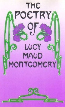 The Poetry of Lucy Maud Montgomery by John Ferns and Kevin McCabe
