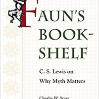 Good C.S. Lewis Studies Books That Did Not Win the Mythopoeic Award: Part 3: Literary Studies on C.S. Lewis
